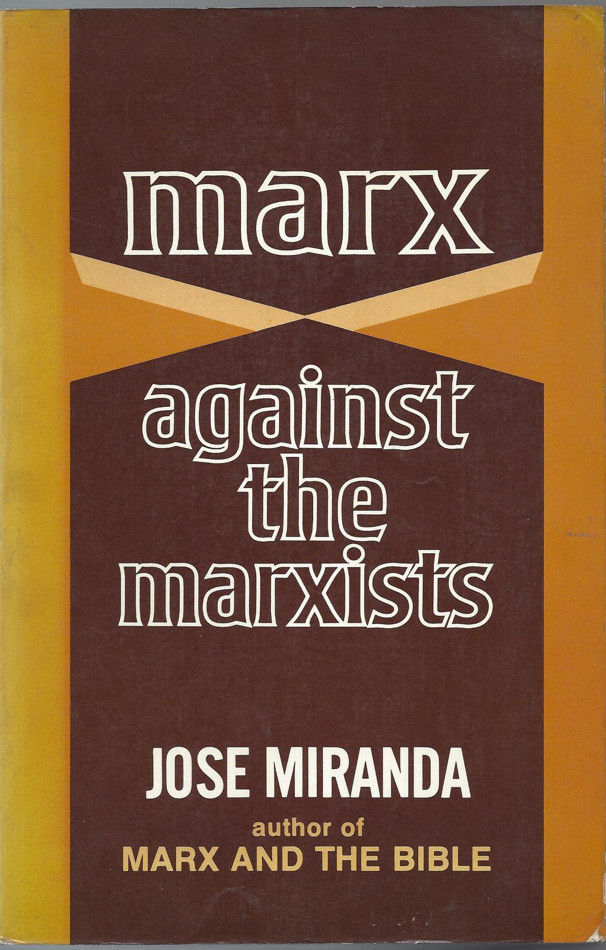 Marx Agfainst the Marxists